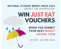 National Student Money Week 2021 'Expect the Unexpected'. Win Just Eat Vouchers when you submit your